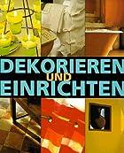 Dekorieren Und Einrichten by Collective