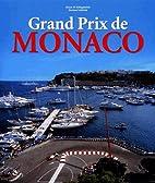Grand Prix De Monaco: Profile of a Legend by…