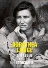 Dorothea Lange: Ein Leben für die Fotografie