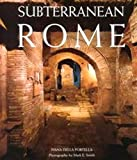 Konemann Staff: Subterranean Rome: Catacombs, Baths, Temples
