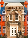 Keith Moseley: Victorianiches & Puppenhaus