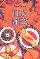 Tex-Mex by Anne Wilson