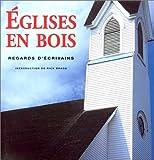 Rick Bragg: Les Eglises en bois de l'Amérique: regards d'écrivains by Bragg, Rick