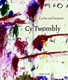 Twombly, Cy: Cycles and Seasons