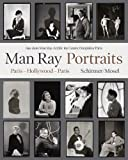 Man Ray: Portraits. Paris, Hollywood, Paris 1921-1976