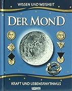 Der Mond. Wissen und Weisheit. Kraft und…
