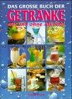 Das große Buch der Getränke by Antje…