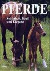 Pferde : Schönheit, Kraft und Eleganz by…