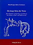 Berger, Peter: Die Lange Reise Der Toten: Zwei Studien Zu Ideologie Und Praxis Des Todes in Sud- Und Sudostasien