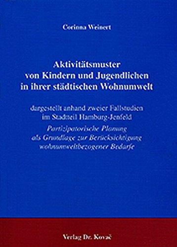 aktivitatsmuster-von-kindern-und-jugendlichen-in-ihrer-stadtischen-wohnumwelt-dargestellt-anhand-zweier-fallstudien-im-stadtteil-hamburg-jenfeld-studien-zur-stadt-und-verkehrsplanung