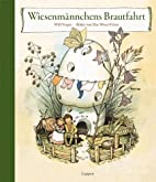 Wiesenmännchens Brautfahrt / The…