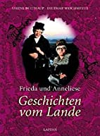 Frieda und Annelise. Geschichten vom Lande:…