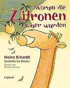 Warum die Zitronen sauer wurden by Heinz…