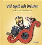 Viel Spaß mit Juristen by Erich…