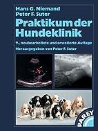 Praktikum der Hundeklinik by Hans G. Niemand