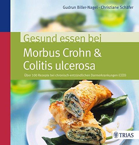 gesund-essen-bei-morbus-crohn-colitis-ulcerosa-uber-100-rezepte-bei-chronisch-entzundlichen-darmerkrankungen-ced