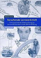 Forschende Lernwerkstatt by Petra Grell