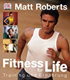 Matt Roberts: Fitness for Life.