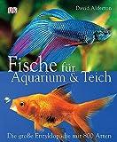 David Alderton: Fische für Aquarium & Teich