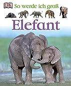 So werde ich groß. Elefant by Lisa Magloff