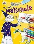 Die große Malschule by Dorling…