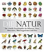 Die Natur: Die visuelle Enzyklopädie der…