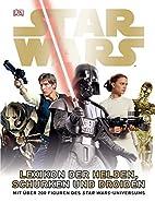 Star Wars Lexikon der Helden, Schurken und…
