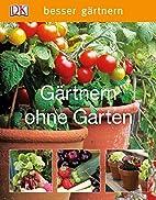 Gärtnern ohne Garten by Jo Whittingham