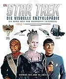 Paul Ruditis: Star Trek - Die visuelle Enzyklopädie