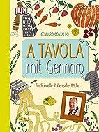 A Tavola mit Gennaro by Gennaro Contaldo