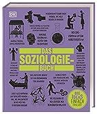 Das Soziologie-Buch: Wichtige Theorien…