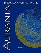 Aurania (German Edition) by Rosemarie Peil