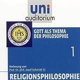 Josef Schmidt: Religionsphilosophie, Teil 1: Gott als Thema der Philosophie