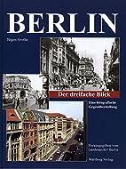 Berlin - Der dreifache Blick. Eine…