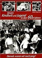 Unsere Kindheit und Jugend in den 60er…