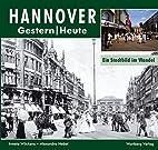 Hannover. Fotografien von gestern und heute.…