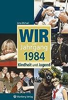 Wir vom Jahrgang 1984 Kindheit und Jugend by…