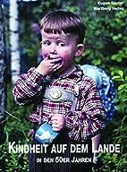 Kindheit auf dem Lande in den 50er Jahren:…