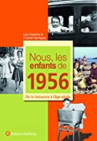 Nous, les enfants de 1956 : De la naissance…