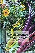 Der dekorative Küchengarten by Gisela…