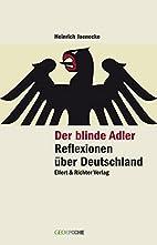 Der blinde Adler : Reflexionen über…