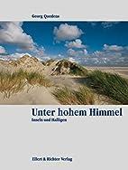 Unter hohem Himmel : Inseln und Halligen by…