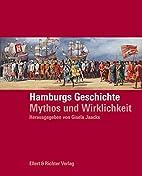 Hamburgs Geschichte: Mythos und Wirklichkeit…