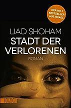 Stadt der Verlorenen by Liad Shoham