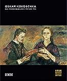 Oskar Kokoschka: Oskar Kokoschka. Das moderne Bildnis 1909 bis 1914