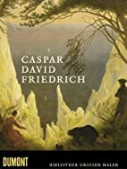 Caspar David Friedrich by Wieland Schmied