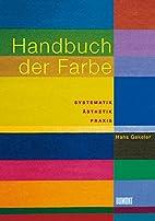Handbuch der Farbe: Systematik,…