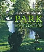 Unser Weltkulturerbe : Parklandschaften in…