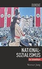 Nationalsozialismus : Ein Schnellkurs by…