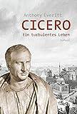 Anthony Everitt: Cicero.